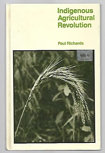 9780813302669: Indigenous Agricultural Revolution: Ecology And Food Crops In West Africa