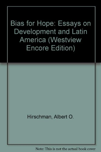 A Bias For Hope Essays On Development And Latin   A Bias For Hope Essays On Development And Latin America  Westview Encore
