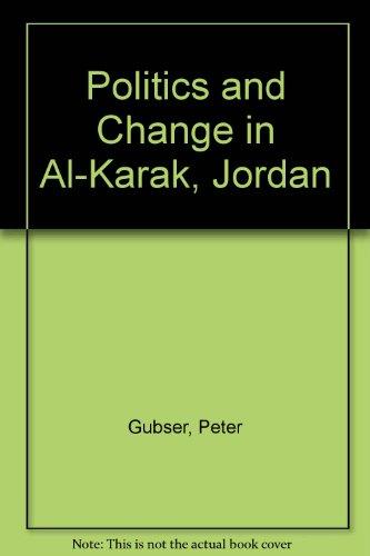 Politics and change in Al-Karak, Jordan: A: Gubser, Peter