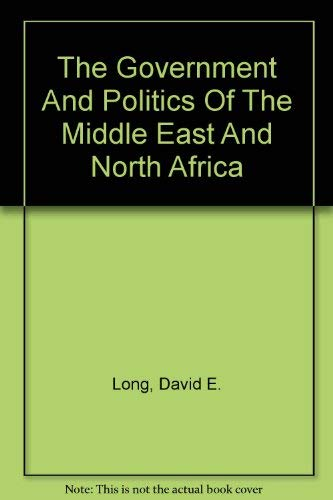 9780813303369: The Government And Politics Of The Middle East And North Africa: Second Edition, Revised And Updated