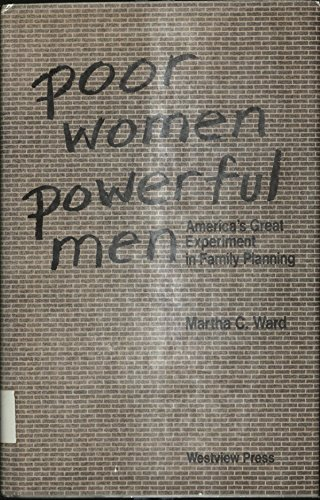 Poor women, powerful men: America's great experiment: Martha Coonfield Ward