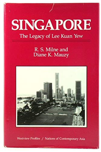 Singapore: The Legacy Of Lee Kuan Yew: Milne, R. S.