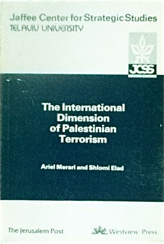 9780813304588: The International Dimension Of Palestinian Terrorism (Jcss Study)
