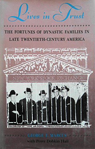 9780813304649: Lives In Trust: The Fortunes Of Dynastic Families In Late Twentieth-century America (Institutional Structures of Feeling)