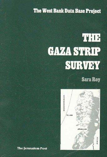 The Gaza Strip: A Demographic, Economic, Social and Legal Survey [Oct 01, 198.
