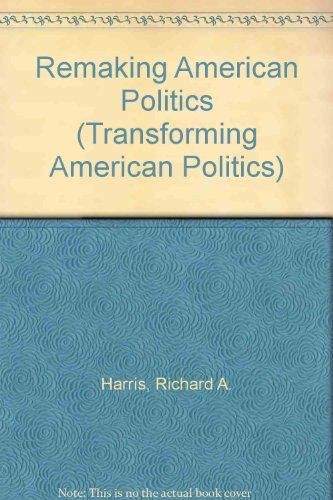 9780813304953: Remaking American Politics (Transforming American Politics)