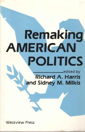 9780813304960: Remaking American Politics (Transforming American Politics)