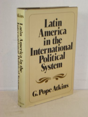 9780813305264: Latin America In The International Political System: Second Edition, Fully Revised And Updated