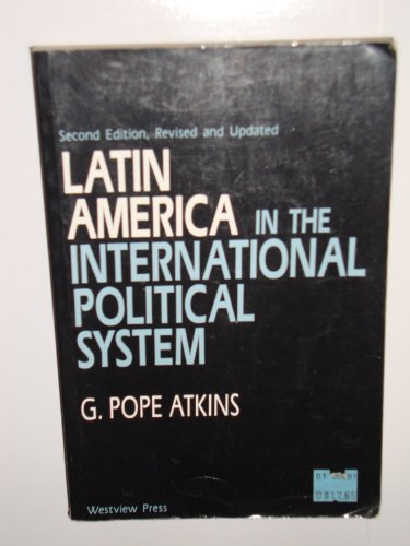 9780813305271: Latin America In The International Political System: Second Edition, Fully Revised And Updated (Latin America & the Caribbean)