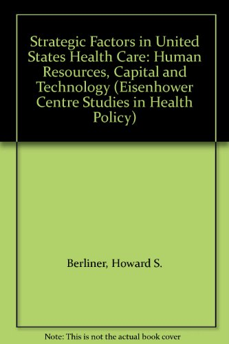 Strategic Factors in United States Health Care: Berliner, Howard S.