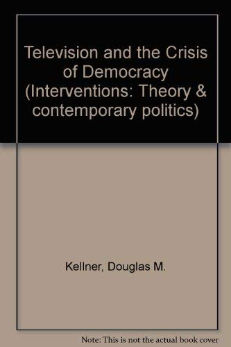 9780813305486: Television And The Crisis Of Democracy (Interventions--Theory and Contemporary Politics)