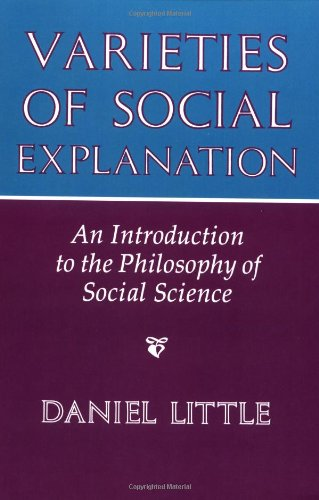 9780813305660: Varieties Of Social Explanation: An Introduction To The Philosophy Of Social Science