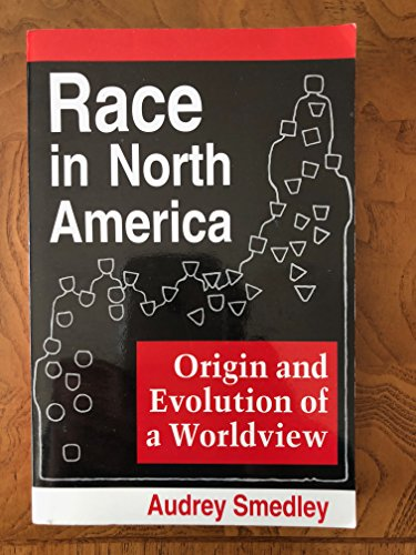 9780813306223: Race In North America: Origin And Evolution Of A Worldview