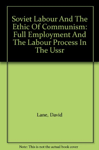 9780813306247: Soviet Labour And The Ethic Of Communism: Full Employment And The Labour Process In The Ussr