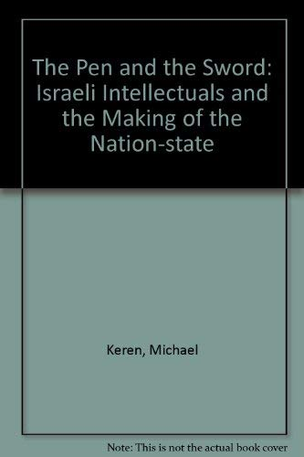 9780813306339: The Pen And The Sword: Israeli Intellectuals And The Making Of The Nation-state