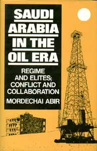 9780813306438: Saudi Arabia in the Oil Era: Regime and Elites; Conflict and Collaboration