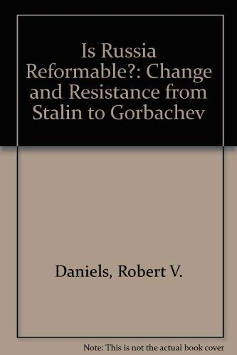 9780813307596: Is Russia Reformable?: Change And Resistance From Stalin To Gorbachev