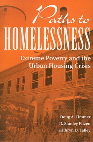 Paths To Homelessness: Extreme Poverty And The: Eitzen, D Stanley,