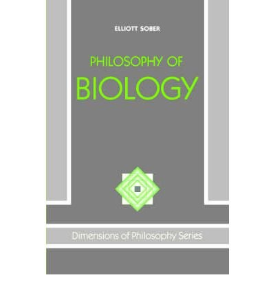 Philosophy of Biology (Dimensions of Philosophy): Elliott Sober