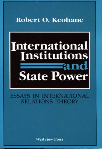 essay in institution international international power relations state theory International institutions and state power : essays in international relations theory power politics and the rise of supranational institutions.
