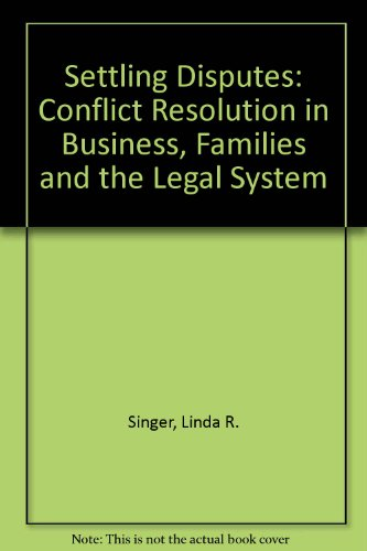 9780813308562: Settling Disputes: Conflict Resolution in Business, Families and the Legal System