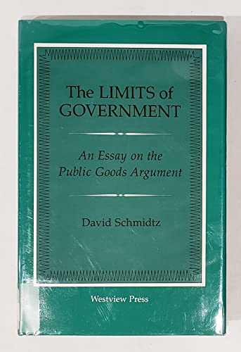 9780813308708: The Limits of Government: An Essay on the Public Goods Argument