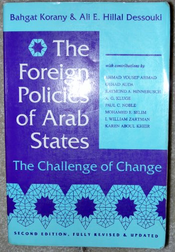 The Foreign Policies of Arab States: The: Korany, Bahgat, Dessouki,