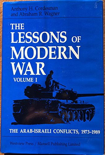 9780813309545: Lessons of Modern War: The Arab Israeli Conflicts, 1973-1989: 001