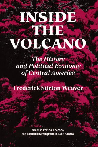 9780813309798: Inside The Volcano: The History And Political Economy Of Central America (Series in Political Economy and Economic Development in Latin America)