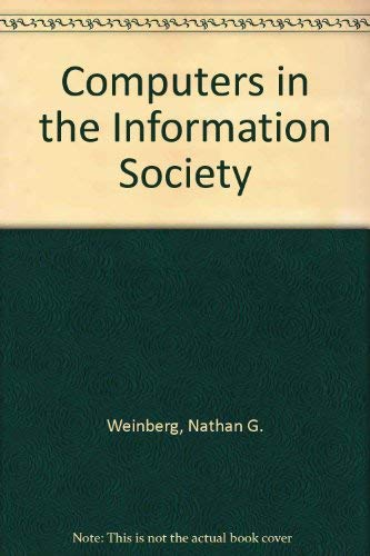 Computers in the Information Society: Nathan G. Weinberg