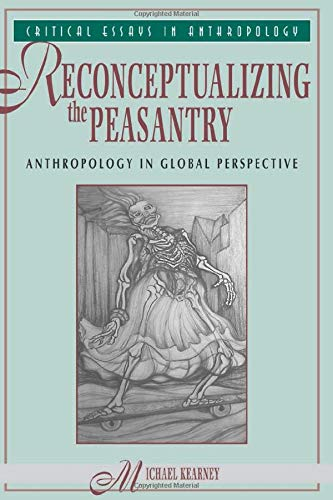 9780813309873: Reconceptualizing The Peasantry: Anthropology In Global Perspective