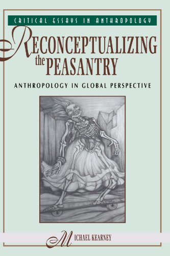 9780813309880: Reconceptualizing The Peasantry: Anthropology In Global Perspective (Critical Essays in Anthropology)