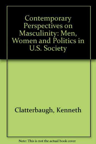 9780813309910: Contemporary Perspectives On Masculinity: Men, Women, And Politics In Modern Society