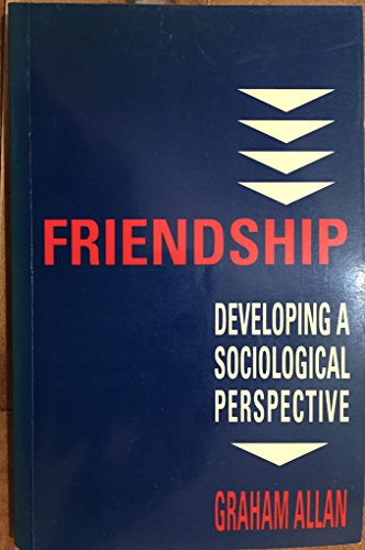 9780813310374: Friendship: Developing a Sociological Perspective (Studies in Sociology)