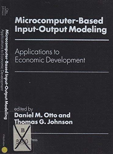 Microcomputer Based Input-Output Modeling : Applications to: Daniel M. Otto;