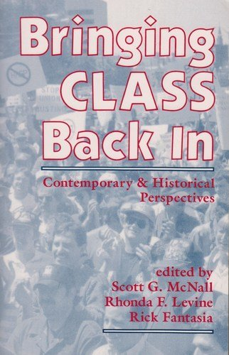 9780813310503: Bringing Class Back in: Contemporary and Historical Perspectives