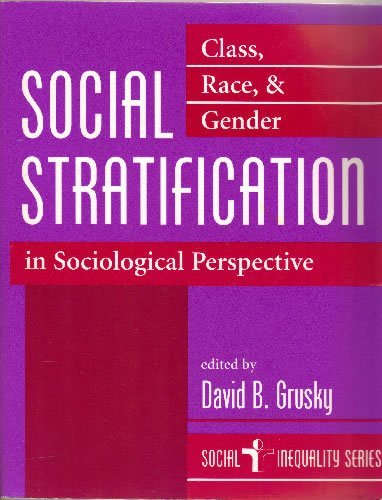 9780813310657: Social Stratification: Class, Race, And Gender In Sociological Perspective (Social Inequality Series)