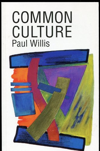 9780813310978: Common Culture: Symbolic Work At Play In The Everyday Cultures Of The Young