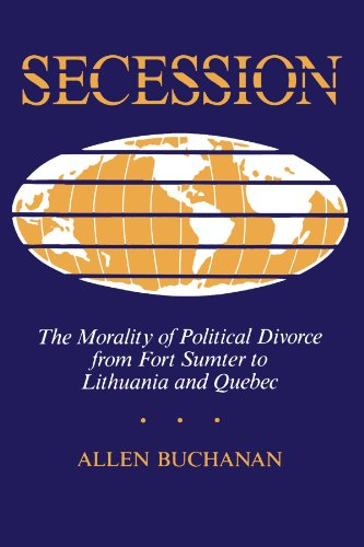 9780813311333: Secession: The Morality Of Political Divorce From Fort Sumter To Lithuania And Quebec