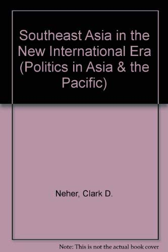 9780813311807: Southeast Asia In The New International Era (Politics in Asia & the Pacific)