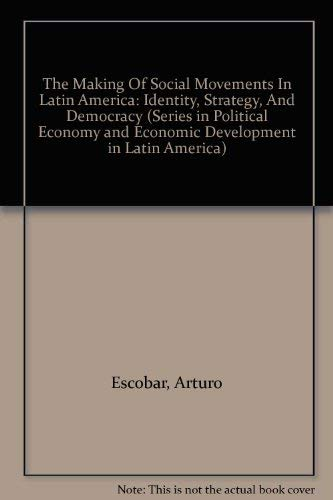 9780813312064: The Making Of Social Movements In Latin America: Identity, Strategy, And Democracy (Series in Political Economy and Economic Development in Latin America)