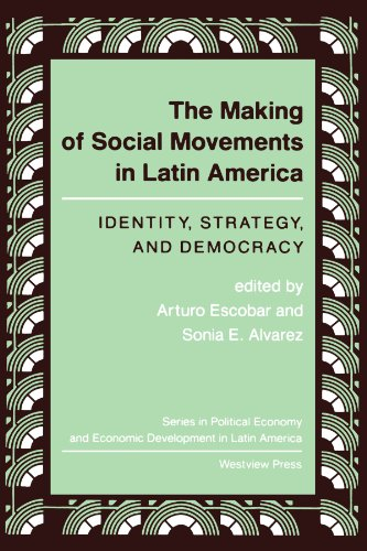 9780813312071: The Making Of Social Movements In Latin America: Identity, Strategy, And Democracy (Series in Political Economy and Economic Development in Lati)