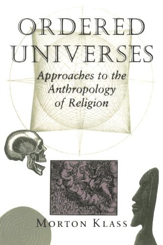 9780813312149: Ordered Universes: Approaches To The Anthropology Of Religion
