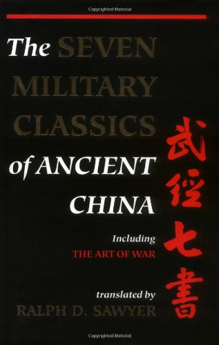 The Seven Military Classics of Ancient China, including The Art of War: Sawyer, Ralph D.; Sawyer, ...