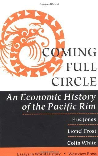 9780813312408: Coming Full Circle: An Economic History Of The Pacific Rim