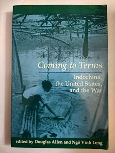 9780813312491: Coming To Terms: Indochina, The United States, And The War