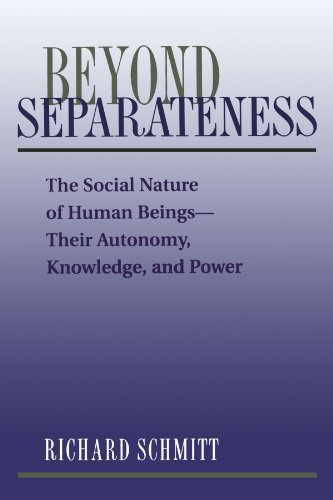 9780813312507: Beyond Separateness: The Social Nature Of Human Beings-their Autonomy, Knowledge, And Power
