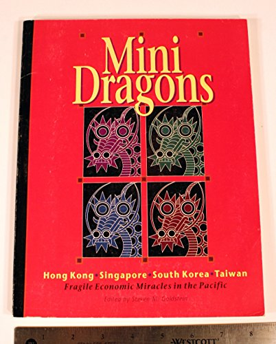 Minidragons: Fragile Economic Miracles in the Pacific: Goldstein, Steven M.