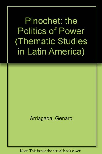 9780813312668: Pinochet: The Politics of Power (Thematic Studies in Latin America)