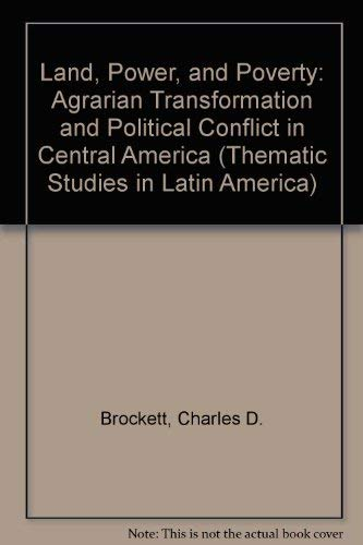 9780813312699: Land, Power, And Poverty: Agrarian Transformation And Political Conflict In Central America (Thematic Studies in Latin America)